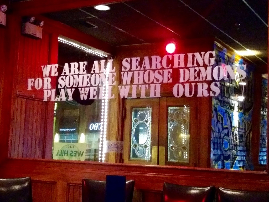 We are all searching for someone whose demons play well with ours -- Laughing Demon Gastropub